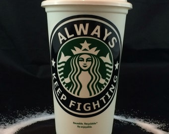 "Supernatural inspired ""Always Keep Fighting"" Starbucks Travel Cup"