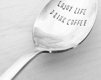 Enjoy Life Drink Coffee Spoon, Hand Stamped, Vintage Spoon, Silverplate Spoon, Coffee Gift, Coffee Addict, Coffee Lover, Birthday, Custom
