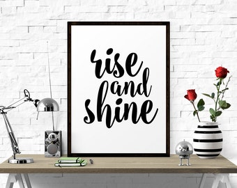 Rise And shine, Typography Print, Printable Wall Art, Printable Quote, Printable Art, Motivational Quote, Office Decor, Inspirational Print