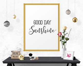 Motivational Print, Good Day Sunshine, Printable Quote, Nursery Decor, Quote Printable, Inspirational Quote