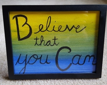 Believe that you Can 6 x 8 acrylic quote painting