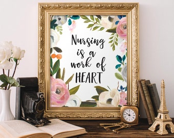 Nursing is a Work of Heart Print, Nurse Printable, Nursing Wall Art Print, Nurse Gift, Nursing Office Wall Art, 8x10 and 5x7 Printable