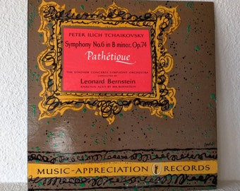 "Vintage Tchaikovsky Record, ""Symphony No. 6 in B Minor, Opus 74, Pathetique"", Peter Ilich Tchaikovsky, Conducted by Leonard Bernstein"