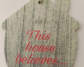 This house believes, Christmas decoration, Christmas ornament, keepsake, this house believes, gift for him, gift for her, gift for children
