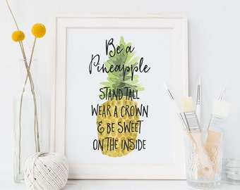Be a Pineapple, Stand Tall, Wear a Crown | 8x10"