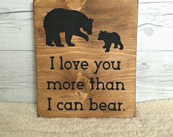 I Love You More Than I Can Bear Wood Sign, Woodland Sign