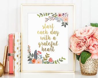 Motivational Quote, Start Each Day With a Grateful Heart, Gold Letter Print, Inspirational Print, Gold Floral Decor, Digital Download