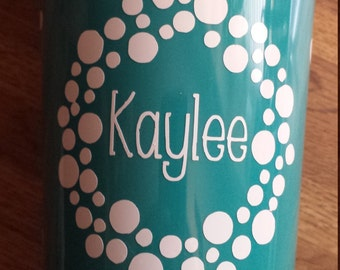Circles personalized with name decal -- decal only.  Use on yeti and rtic cups, laptops, car windows, dorm room doors and much more!