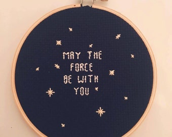 """star wars """"may the force"""" cross stitch hoop"""