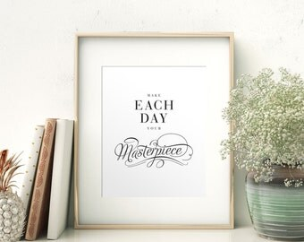 Make Each Day Your Masterpiece, Black and White Print, Typography Wall Art, Printable Instant Download, Inspirational Quote, Type Design