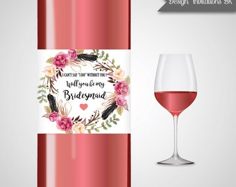 Will You Be My Bridesmaid Wine Labels,Bridesmaid Wine label, Boho Floral Personalized Maid of Honor Wine Label,DIY or Printable Wine Label