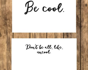 Be Cool. Don't Be All, Like, Uncool. Countess Luann Real Housewives Printable Card (Instant Download)