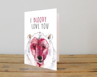 Polar Bear | I Bloody Love You | A5 Greetings Card | Funny | Humour | Valentines | Romance | Boyfriend Girlfriend | Arctic Animals | Snowtap