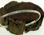Whatever You Are, Be a Good One - sterling silver cuff by Kathryn Riechert (tiny text)