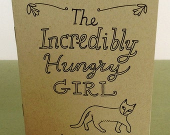 The Incredibly Hungry Girl Zine // art zine / illustration zine / food / appetite / foodie / humor / story / fiction / cats / handlettered