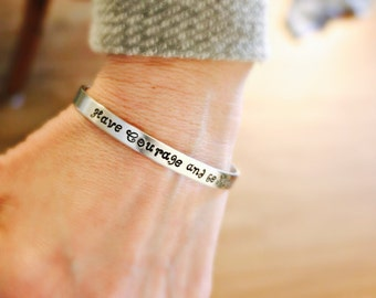 Have Courage and Be Kind hand stamped cuff bracelet - Inspirational quote bracelet from Cinderella - Ready to Ship - Back to School