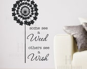 Some See a Weed Others See a Wish Dandelion vinyl wall decal, Office Wall Decor, Inspirational Wall Decals, Modern Wall Decor, Flower Decals