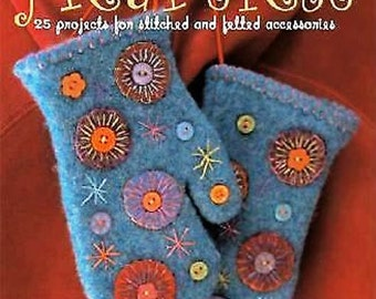 Heartfelt: 25 Projects for Stitched and Felted Accessories by Teresa Searle ~ Perfect Gift!
