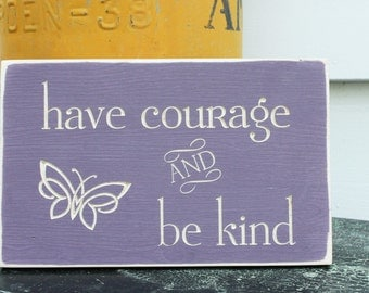 Have Courage and Be Kind Butterfly Girl Cinderella - 8x12 Carved Wooden Sign - You Choose Color