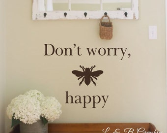 Vinyl Wall Decal- Don't worry be happy- Honey Bee-Vinyl Lettering Decor Words for your wall  Quotes for the wall
