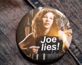 retro style Joe Lies Say Anything movie pin 2-1/4inch pinback button hand pressed badges  80s 1980s buttons