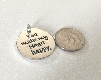 "3 - ""You Make My Heart Happy"" Pendant or Charm, Friend charm, Romantic Pendant, Family Pendant"