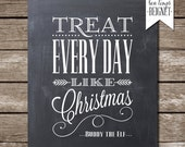 "Treat Every Day Like It's Christmas - Buddy the Elf - Instant Download - 8x10"" Printable"