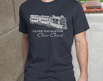 Train Shirt, FREE SHIPPING Never too old for Choo Choos Men's funny t-shirt, Sheldon Cooper, Man Child Shirt, Steam Train, Railroad