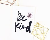 Be Kind hand lettered prints available in TWO sizes  5x7 & 4 x 6