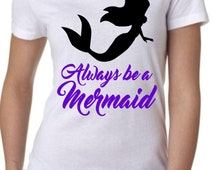 Womens Short Sleeve T-Shirt Custom Always Be a Mermaid Ariel S M L XL XXL