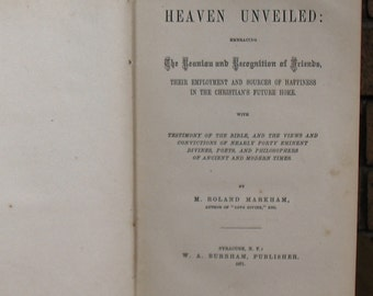 Heaven Unveiled by M. Roland Markham - HC 1871 Early Printing