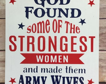 military wife, Air Force wife, Navy wife, strong spouse,  military sign, military family, Military spouse , deployed spouse, Army
