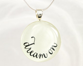 Dream On Necklace, Aerosmith Inspired Necklace, Quote Necklace, Unique Inspirational Jewelry, Handmade, Bliss in Art