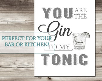 You are the GIN to my TONIC 11x14 PDF file-Printable