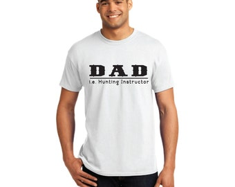 Dad Hunting Instructor Shirt - T-Shirt. Long Length Tee. Black, White, Grey