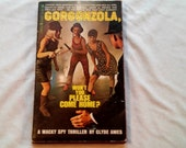 """Vintage 60's Spy Spoof Paperback, """"Gorgonzola, Wont You Please Come Home?"""" by Clyde Ames, 1967."""
