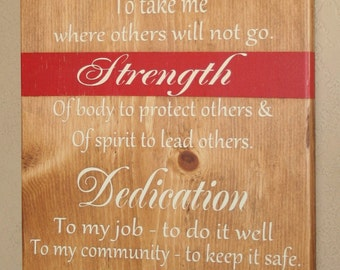 Firefighter Sign, FF Sign, Firefighter Prayer, Firefighter Decor, Firefighter Gift - Courage Strength Dedication With Red Line Background