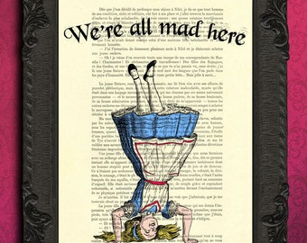 Alice in wonderland quote we're all mad here print