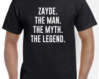 Zayde Shirt-Zayde Gift-The Man The Myth The Legend Funny Zayde  T Shirt