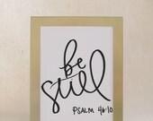 Calligraphy Print - Be Still