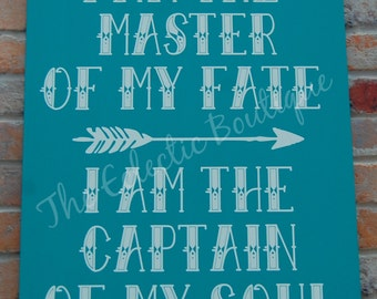 I am the Master of my Fate Wooden Sign