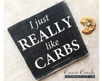 """I just really like carbs, 12""""x12"""" wooden sign, heavily distressed - Made to Order"""