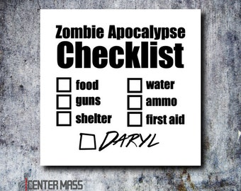 Zombie Apocalypse Checklist - 5 Inch Vinyl Decal -  Norman Reedus - Survival - Zombies - zombie decal - zombie sticker -