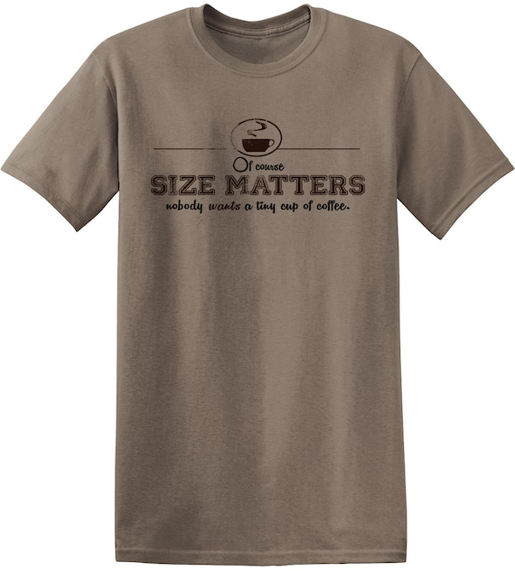 Funny Quotes About Size Matters: Items Similar To Size Matters Funny Coffee Lovers Tees