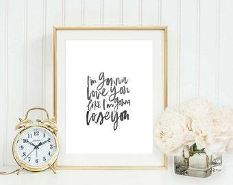 Gonna Lose You Print