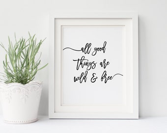All good things are Wild and Free Typography Print, Black and White Print, Minimal Print, Minimal Decor, Quote Print, Chic Home Decor