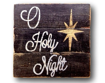 O Holy Night Wood Sign- Christmas Decoration- Rustic Christmas Sign- Black & White Christmas Decor- Religious Christmas Sign- Christmas Gift