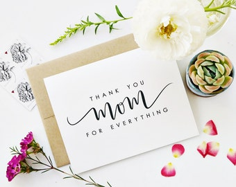 Thank You Mom For Everything / Wedding Card, Mother's Day Card / Hand Lettered / A2 / Blank / Charitable Donation
