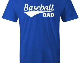 Baseball Dad - Baseball Shirt Father's Day Gift World Series Birthday Gift World's Best Dad Greatest Dad Baseball dad shirts dad gifts