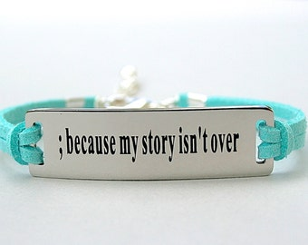 Because My Story Isn't Over , Stainless Steel Bracelet, Faux Suede Leather Cord, Inspirational Quote, AdjustableW/ Ext. Chain,  ST755